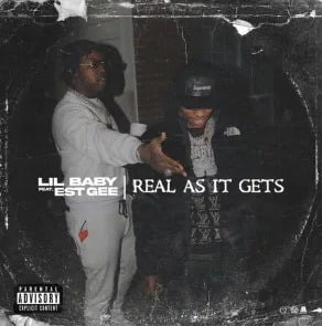 Lil Baby – Real As It Gets ft. EST Gee