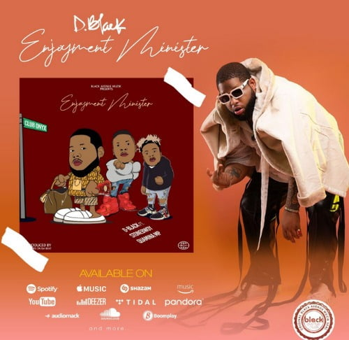 D-Black – Enjoyment Minister ft. Stonebwoy, Quamina MP