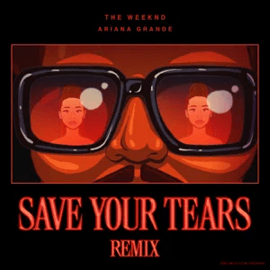 The Weeknd, Ariana Grande – Save Your Tears (Remix)