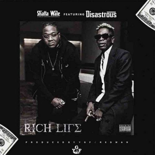 Shatta Wale – Rich Life Ft. Disastrous