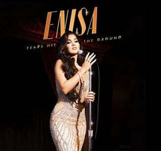Enisa – Tears Hit The Ground