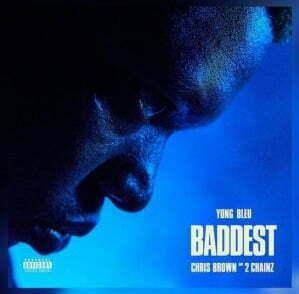 Yung Bleu, Chris Brown & 2 Chainz Baddest mp3