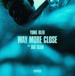 Yung Bleu Way More Close mp3