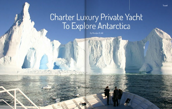 Charter Luxury Private Yacht to Explore Antarctica by Maralyn D. Hill