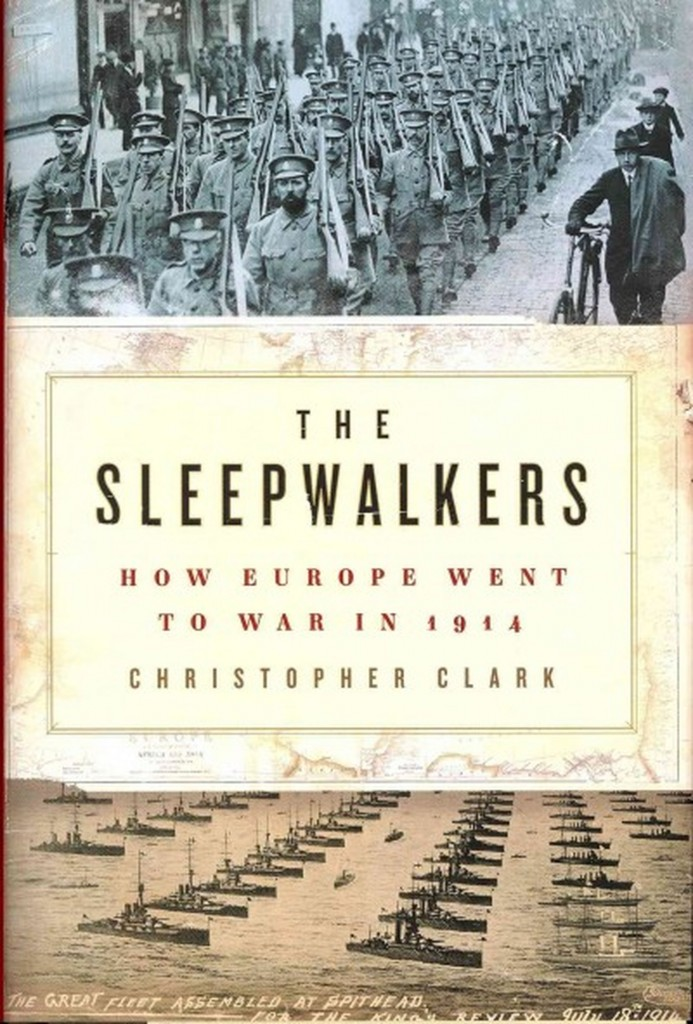 The Sleepwalkers: How Europe Went to War in 1914 ©Harper