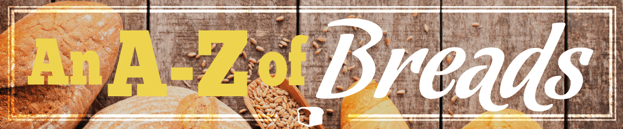 An a-z of breads from around the world