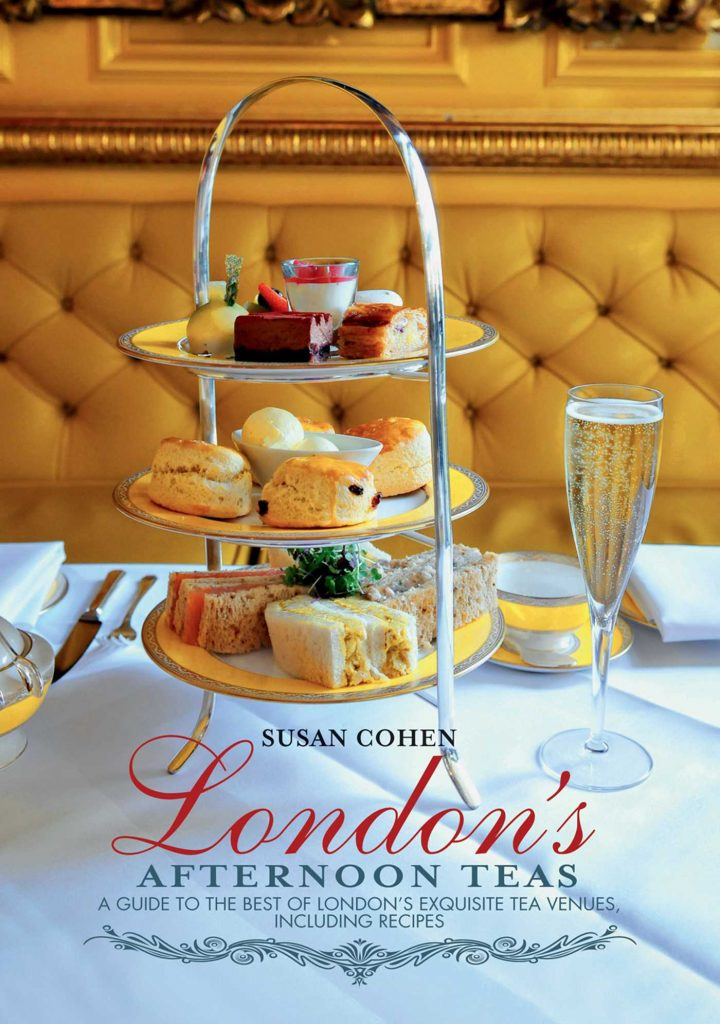 London's Afternoon Teas: A Guide to the Most Exquisite Tea Venues in London by Susan Cohen