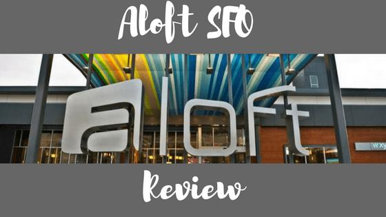aloft-sfo-review