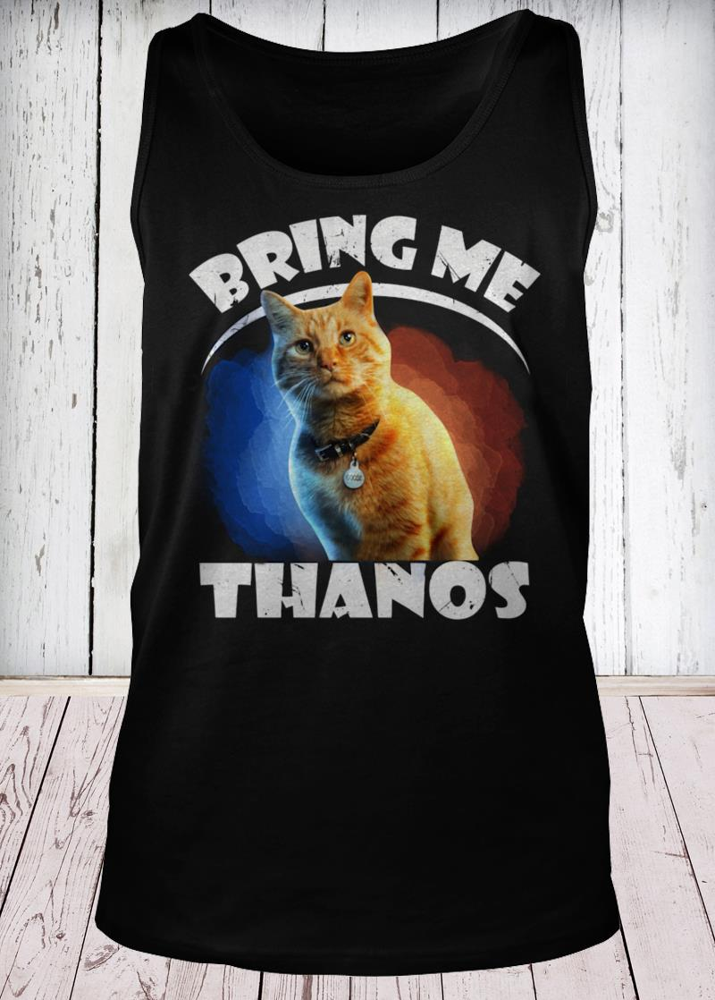 Captain Marvel cat Goose bring me Thanos tank-top