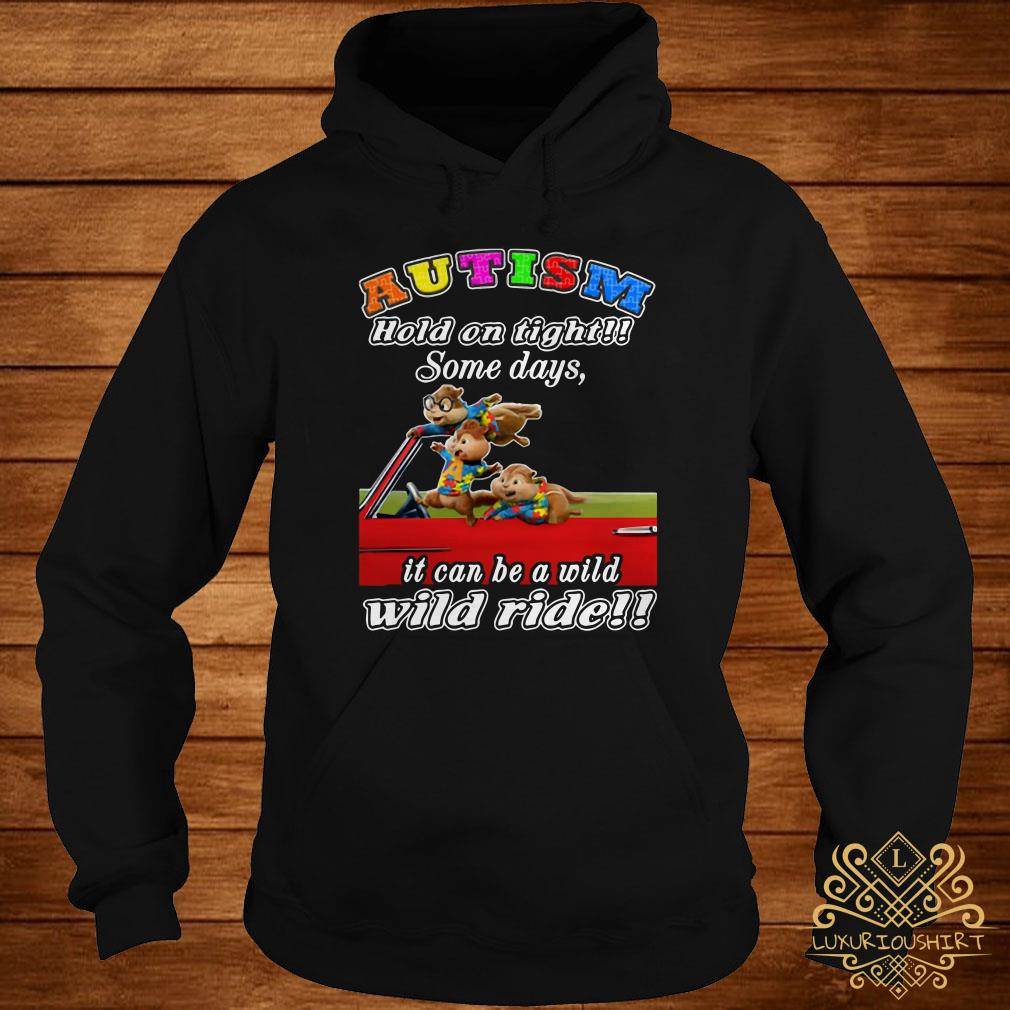 Chipmunks autism hold on tight some days it can be a wild wild ride hoodie
