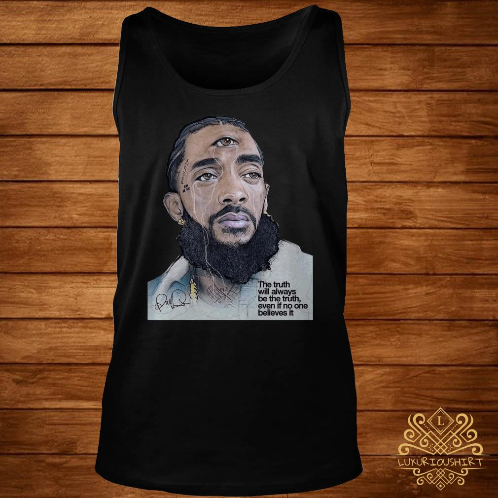 Rip Nipsey Hussle the truth will always be the truth even if no one believes it tank-top