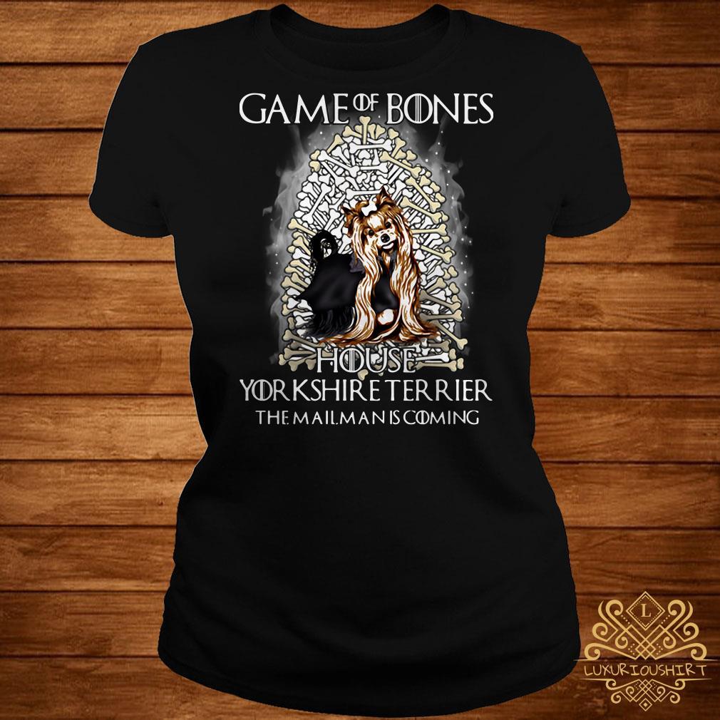 Game Of Bones house Yorkshire Terrier the mailman is coming ladies tee