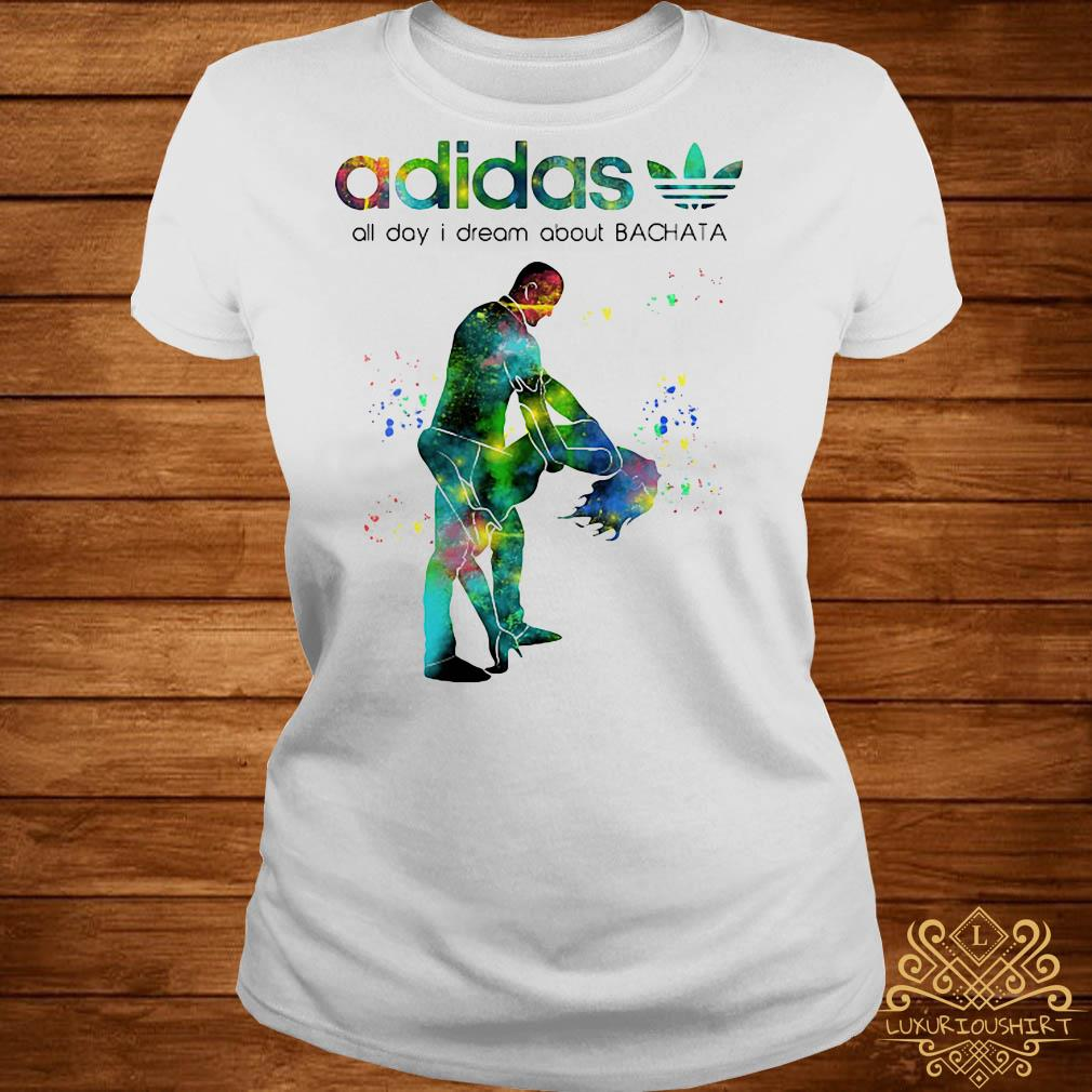Felicidades Autocomplacencia Estéril  Adidas all day I dream about Bachata shirt, sweater, hoodie and ladies tee