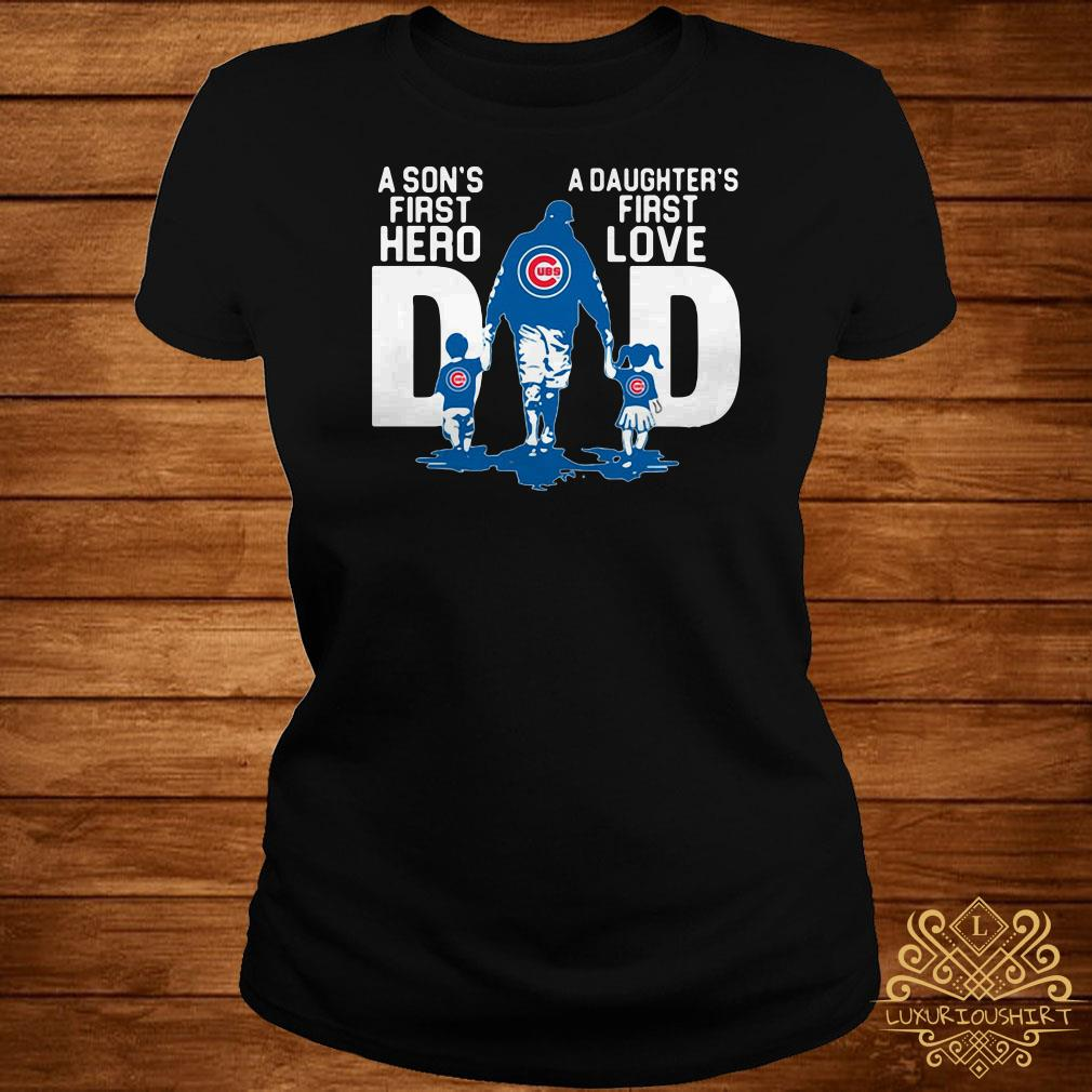 reputable site 9b082 39b91 Chicago Cubs Dad a son's first hero a daughter's first love shirt