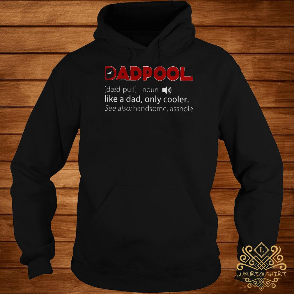 Deadpool like a dad only cooler see also handsome asshole hoodie
