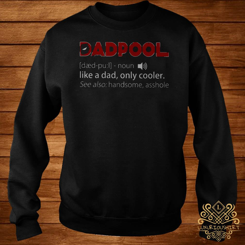 Deadpool like a dad only cooler see also handsome asshole sweater