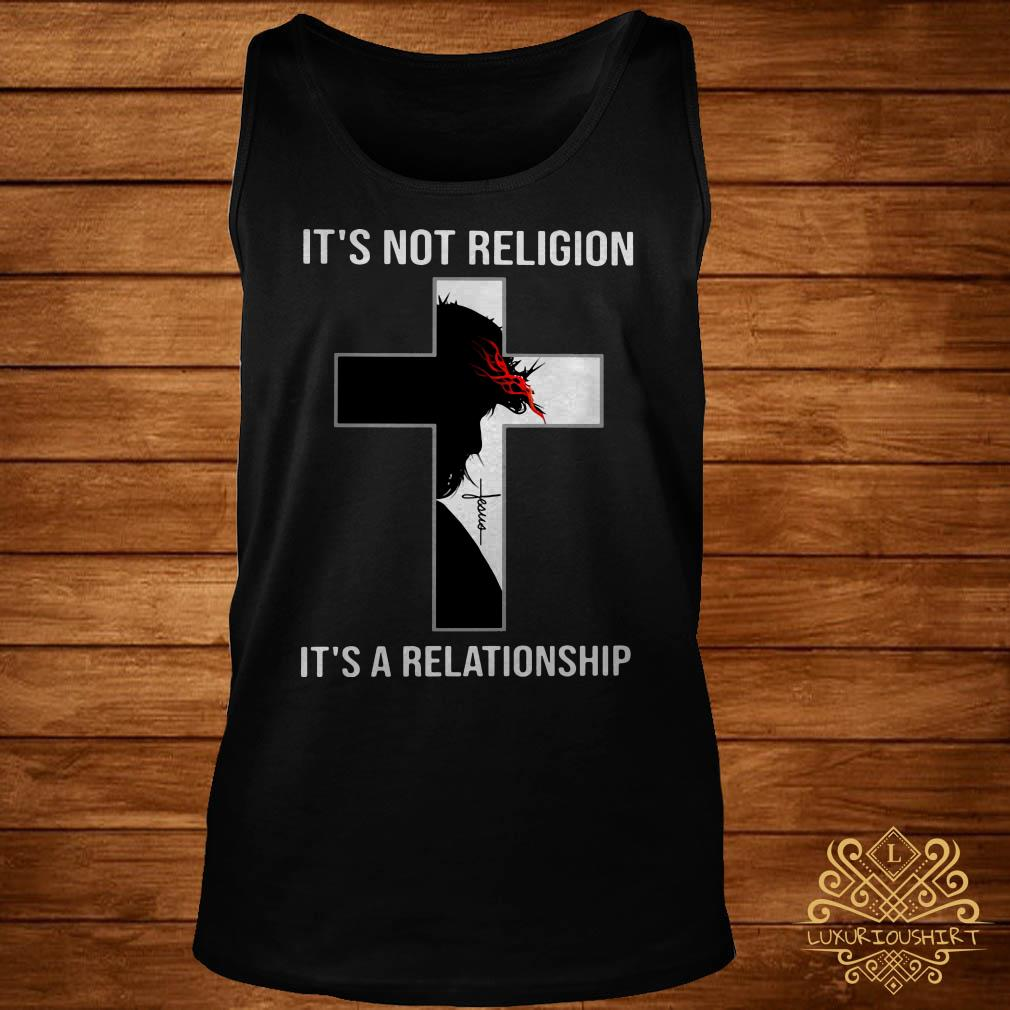 Jesus Christ it's not religion it'a a relationship tank-top