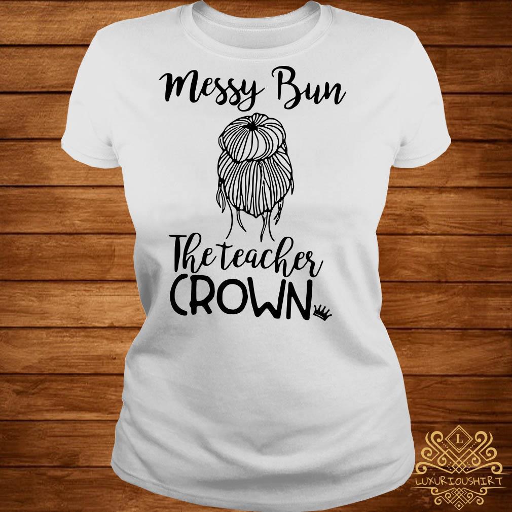 Messy bun the teacher crown ladies tee
