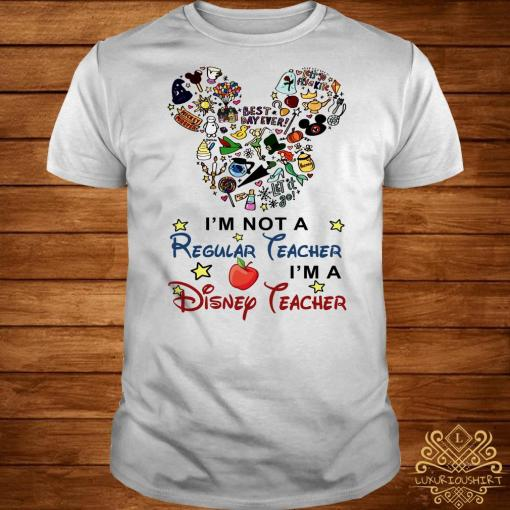 Mickey Mouse I'm not a regular teacher I'm a Disney teacher shirt