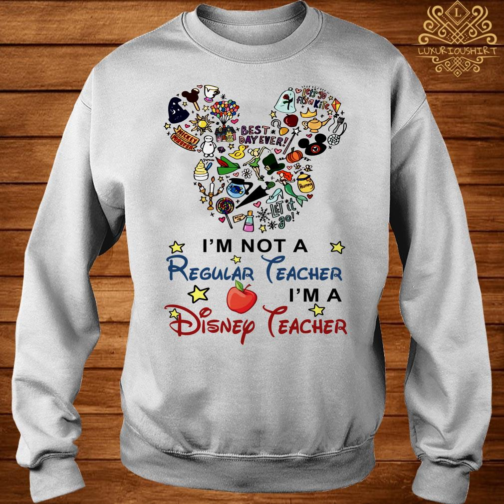 Mickey Mouse I'm not a regular teacher I'm a Disney teacher sweater
