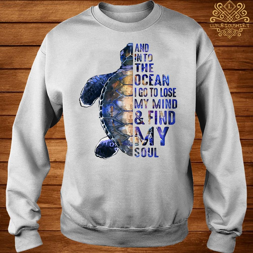 Turtles and into the ocean I go to lose my mind find my soul sweater