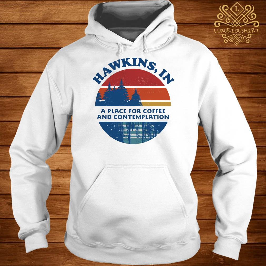 Hawkins in a place for coffee and contemplation hoodie