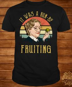Mrs Doubtfire it was a run-by fruiting sunset shirt