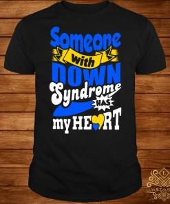 Someone with down syndrome has my heart shirt