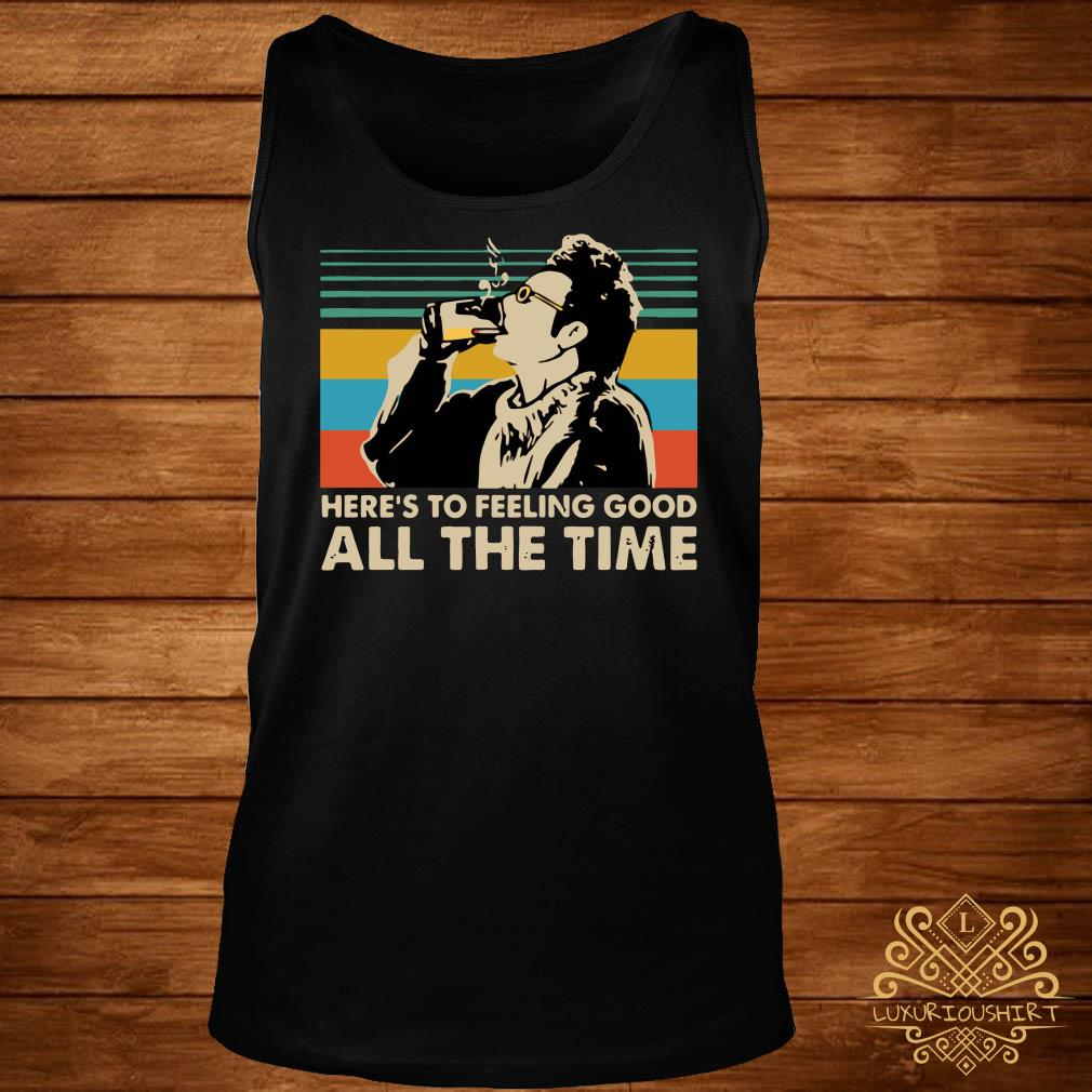 Vintage Kramer Seinfeld here's to feeling good all the time tank-top