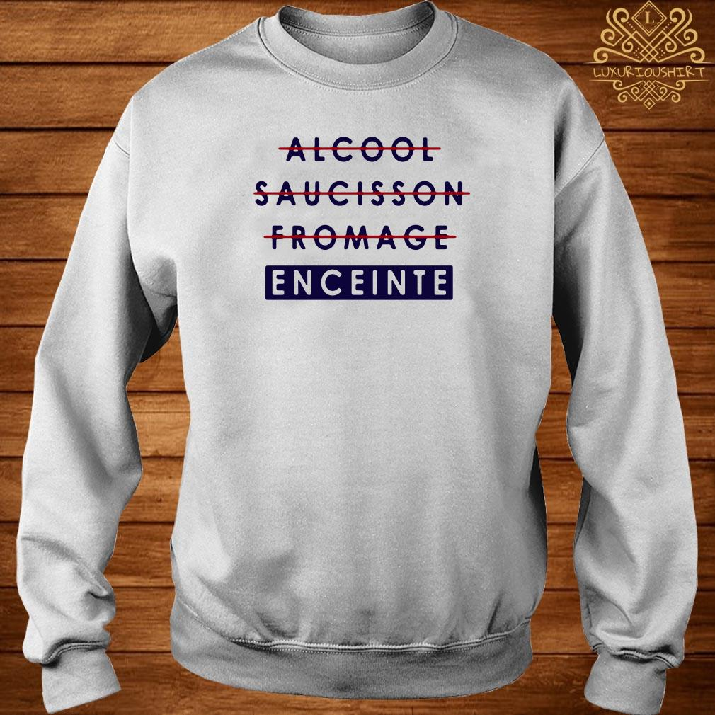 Alcool saucisson fromage enceinte sweater