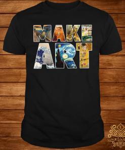 Make Art artistic humor painting cool shirtMake Art artistic humor painting cool shirt