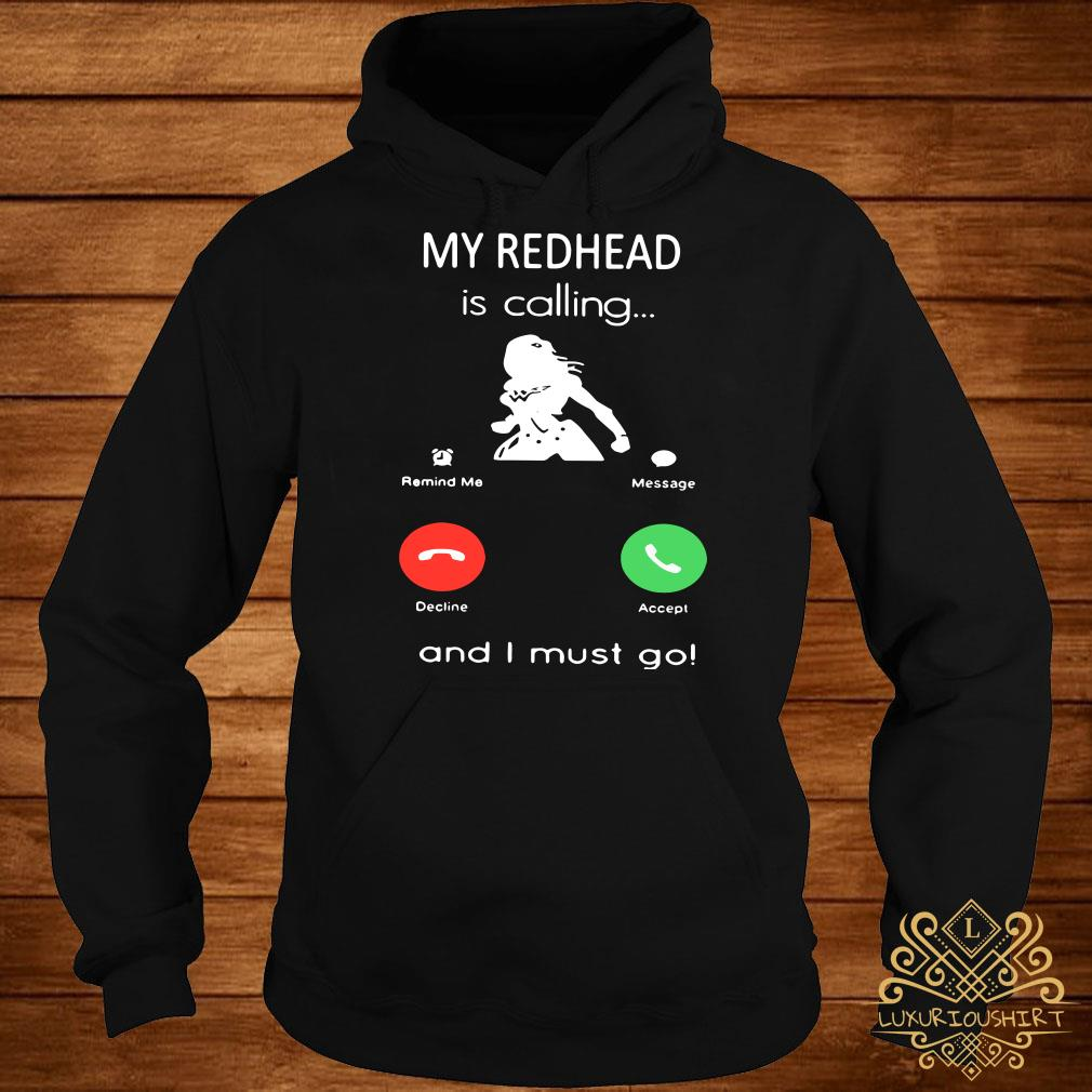 My redhead is calling and I must go hoodie