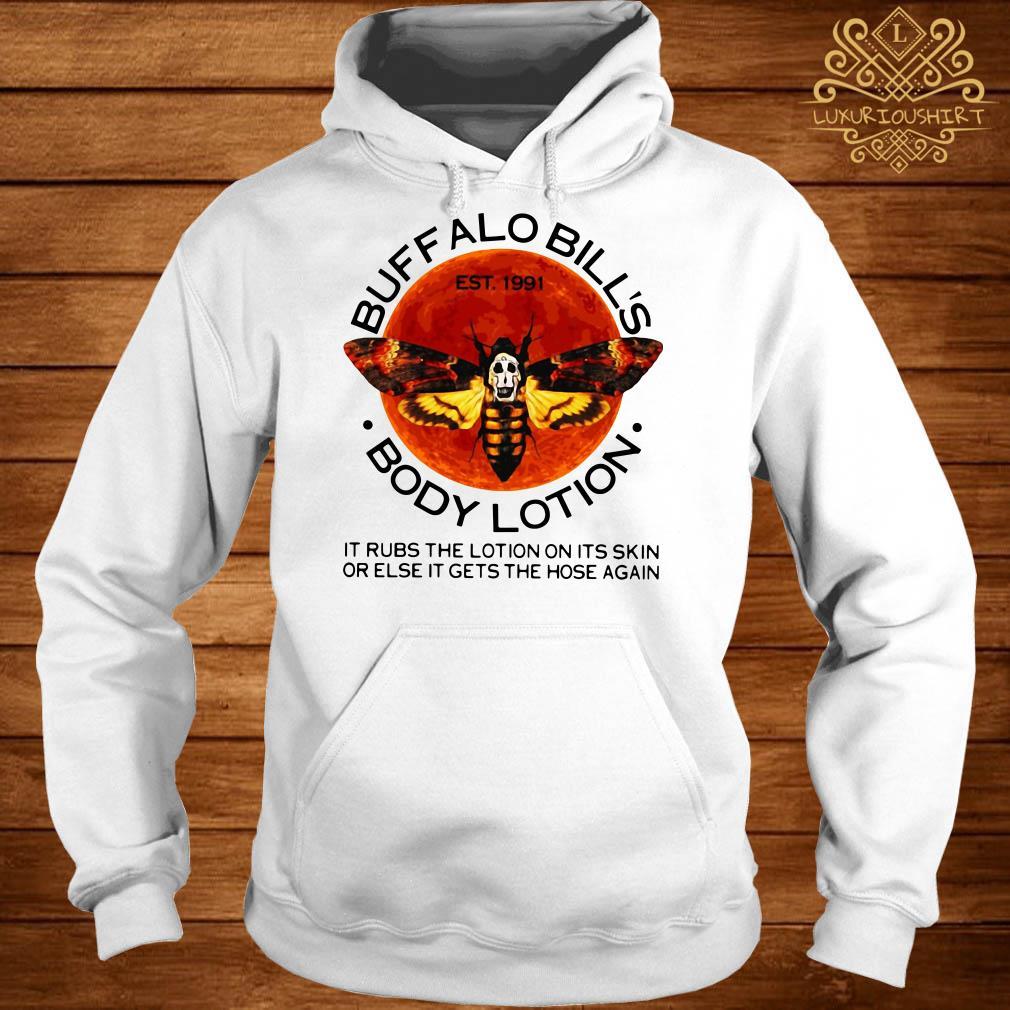 Buffalo Bill's body lotion it rubs the lotion on its skin hoodie