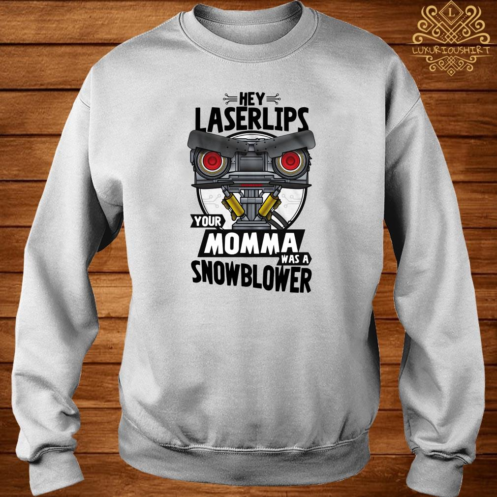 Hey laser lips your momma was a snowblower sweater