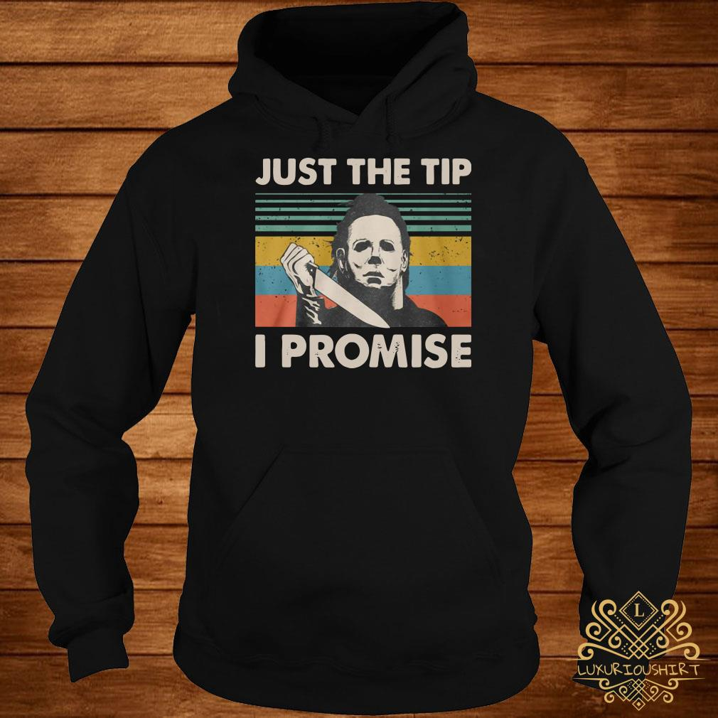 Michael Myers just the tip I promise vintage hoodie