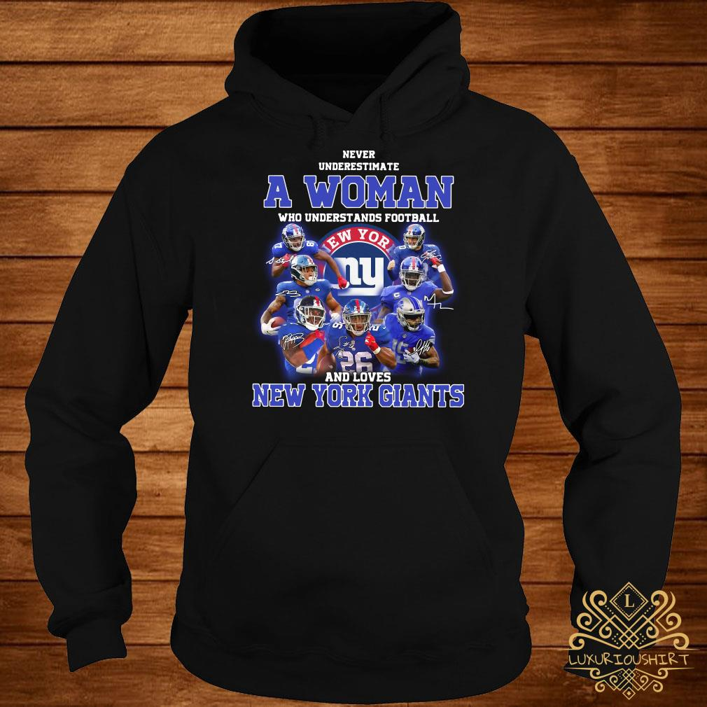 Never underestimate a woman who understands football and loves New York Giants hoodie
