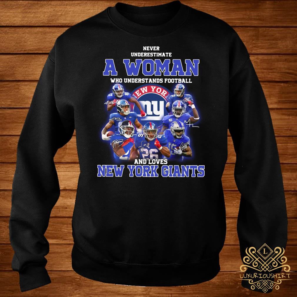 Never underestimate a woman who understands football and loves New York Giants sweater