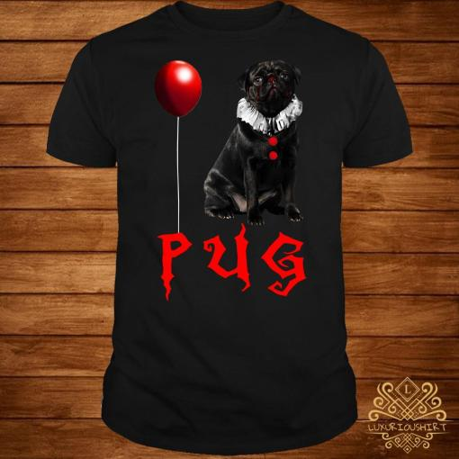 Pug IT you float too Halloween shirt