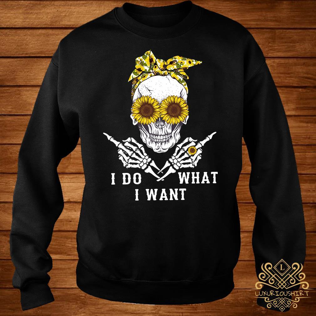 Skull sunflower I do what I want sweater