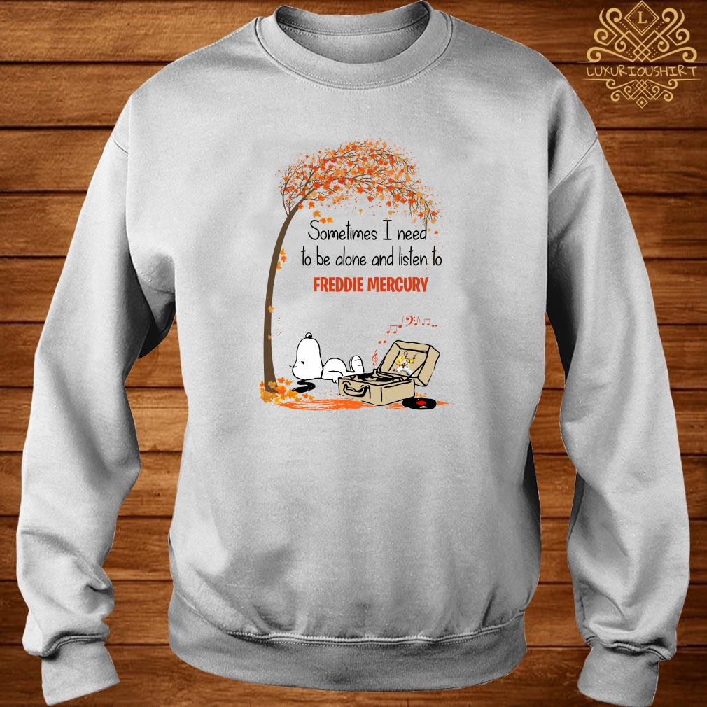 Snoopy sometimes I need to be alone and listen to Freddie Mercury sweater