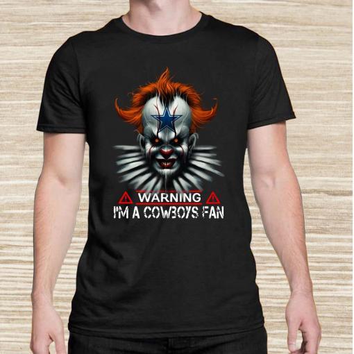 Pennywise warning I'm a Cowboys Fan unisex