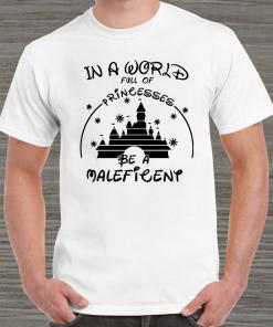 In A World Full Of Princesses Be A Maleficent Unisex