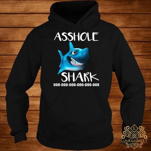 Asshole Shark Doo Doo Doo Hoodie