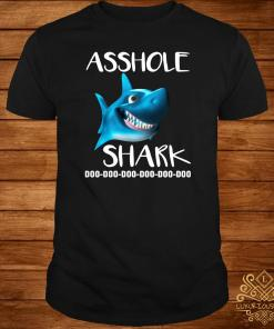 Asshole Shark Doo Doo Doo Shirt