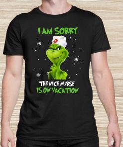 Grinch I am sorry the nice nurse is on vacation Unisex