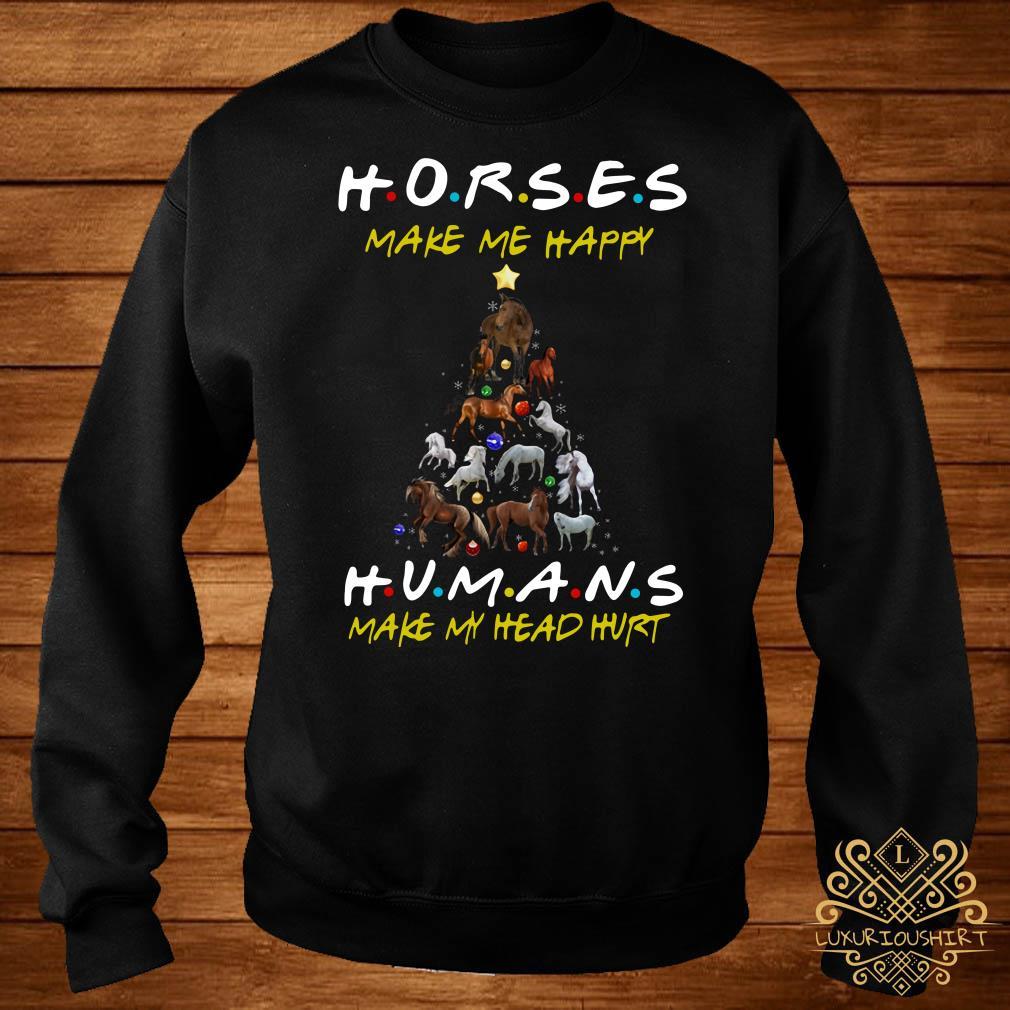 Horses Make Me Happy Humans Make My Head Hurt Christmas Tree Shirt Sweater