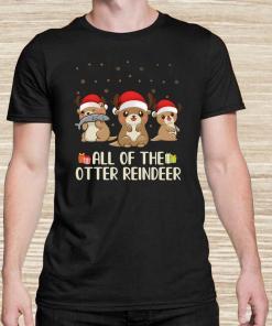 All Of The Otter Reindeer Christmas Unisex