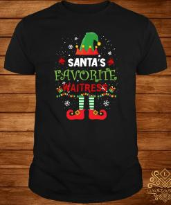 Santa's Favorite Waitress ELF Christmas Shirt