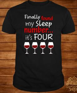 Finally Found My Sleep Number It's Four Shirt
