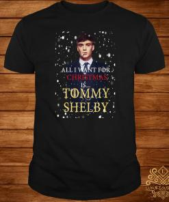 Peaky Blinders All I Want For Christmas If Tommy Shelby Shirt